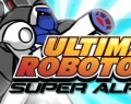 Ultimate Robotoru Super Alpha играй в флеш игры бесплатно онлайн на flash.com.ru
